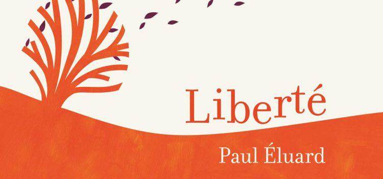 Liberté – Paul Eluard